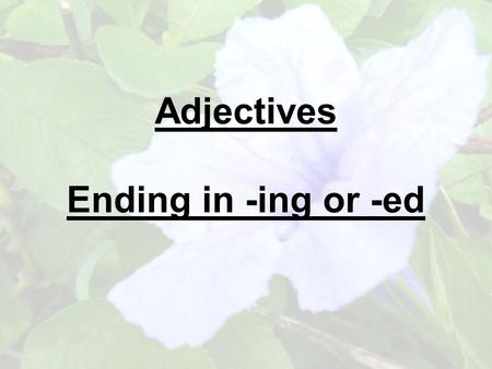 Adjectives Ending in -ing or -ed. 1. S + V.to be + V.3 + Prep. = สนใจ I am interested in this book.