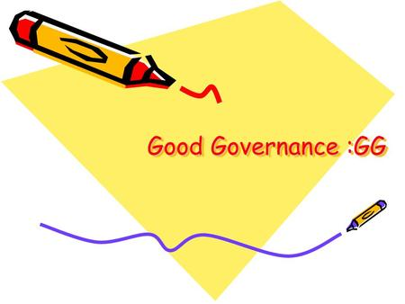 Good Governance :GG.