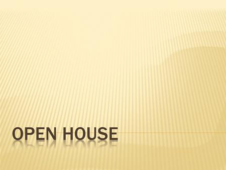 Open House.