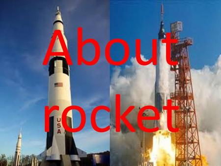About rocket. First title History of rocket First Rocket The first rockets made in China and the Middle East with the discovery of gunpowder. These.