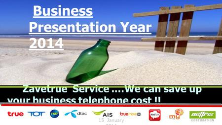 Business Presentation Year 2014 Zavetrue Service.…We can save up your business telephone cost !! 15 January 2014.