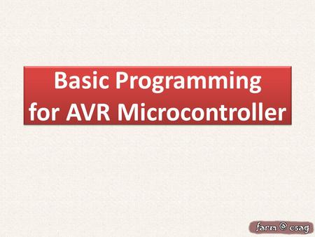 Basic Programming for AVR Microcontroller