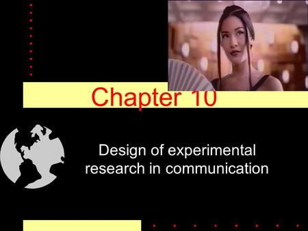 Chapter 10 Design of experimental research in communication.