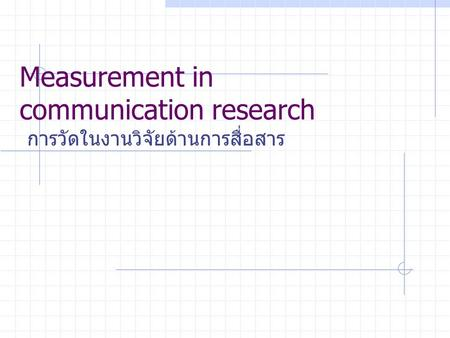 Measurement in communication research