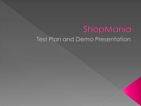  Test Plan › Scope of Testing › Entry Criteria – Exit Criteria › Test Process  Demo  Limitations.