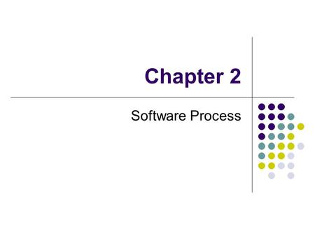 Chapter 2 Software Process.