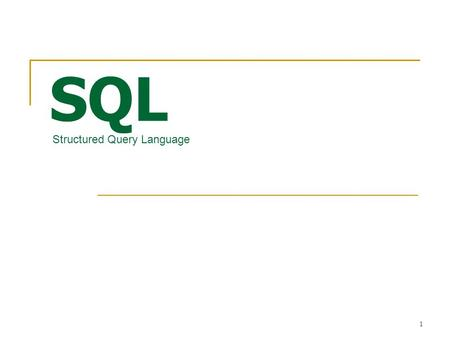 SQL Structured Query Language.