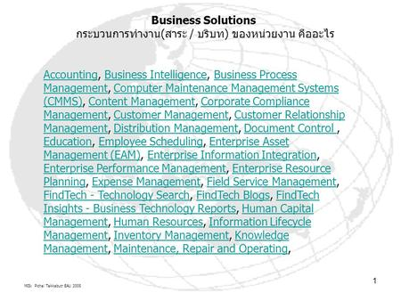 MIS: Pichai Takkabutr EAU 2005 1 AccountingAccounting, Business Intelligence, Business Process Management, Computer Maintenance Management Systems (CMMS),