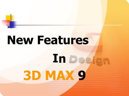 New Features I n 3D MAX 9.