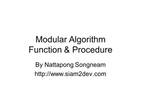 Modular Algorithm Function & Procedure By Nattapong Songneam
