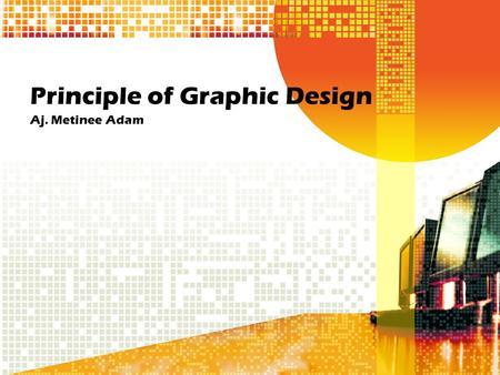 Principle of Graphic Design Aj. Metinee Adam. Agenda Resolution Color Mode File Format.