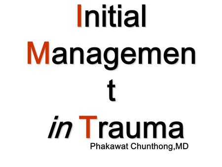 Initial Management in Trauma