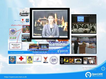 OpenCARE OpenCARE: Open exchange for Collaborative Activities in Response to Emergencies By Phat Kulphaichitra