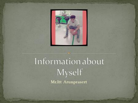 Information about Myself