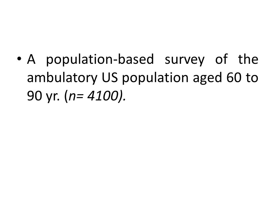 A population-based survey of the ambulatory US population aged 60 to 90 yr. (n= 4100).