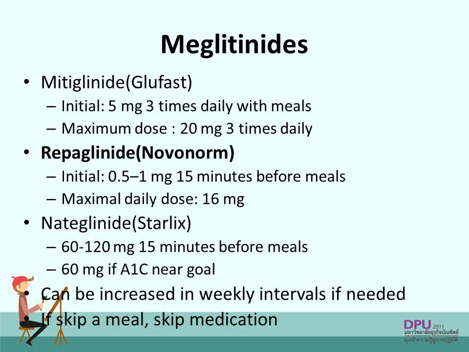 Meglitinides Mitiglinide(Glufast) Repaglinide(Novonorm)
