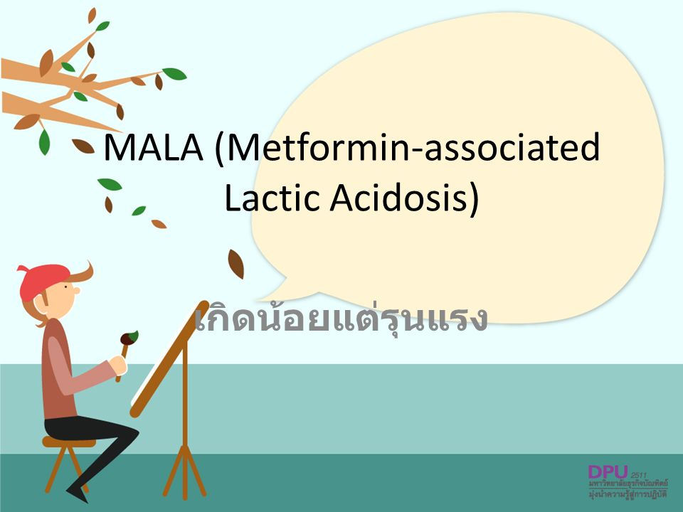 MALA (Metformin-associated Lactic Acidosis)