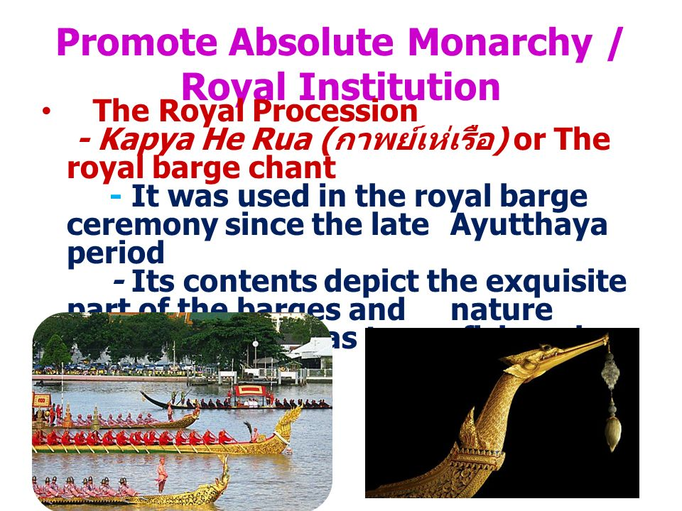 Promote Absolute Monarchy / Royal Institution