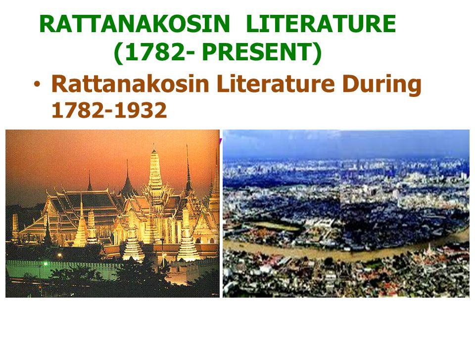 RATTANAKOSIN LITERATURE (1782- PRESENT)