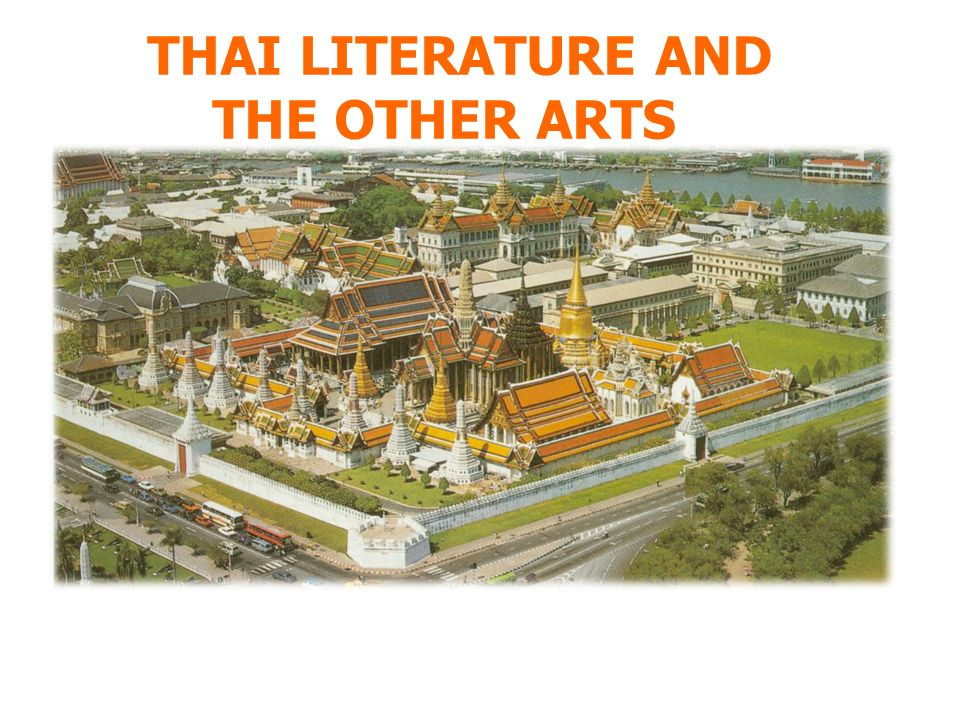 THAI LITERATURE AND THE OTHER ARTS