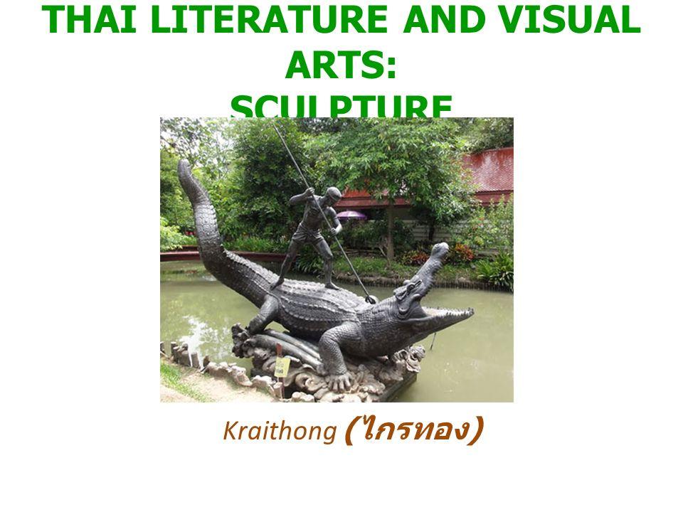 THAI LITERATURE AND VISUAL ARTS: SCULPTURE