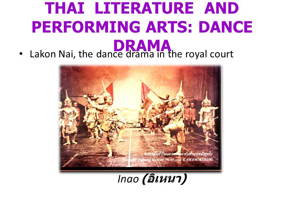 THAI LITERATURE AND PERFORMING ARTS: DANCE DRAMA