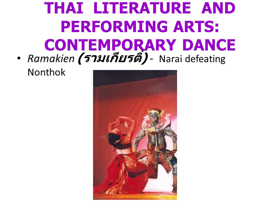 THAI LITERATURE AND PERFORMING ARTS: CONTEMPORARY DANCE