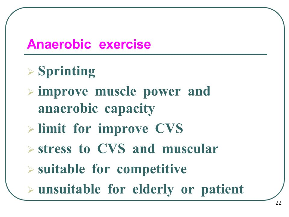 improve muscle power and anaerobic capacity limit for improve CVS