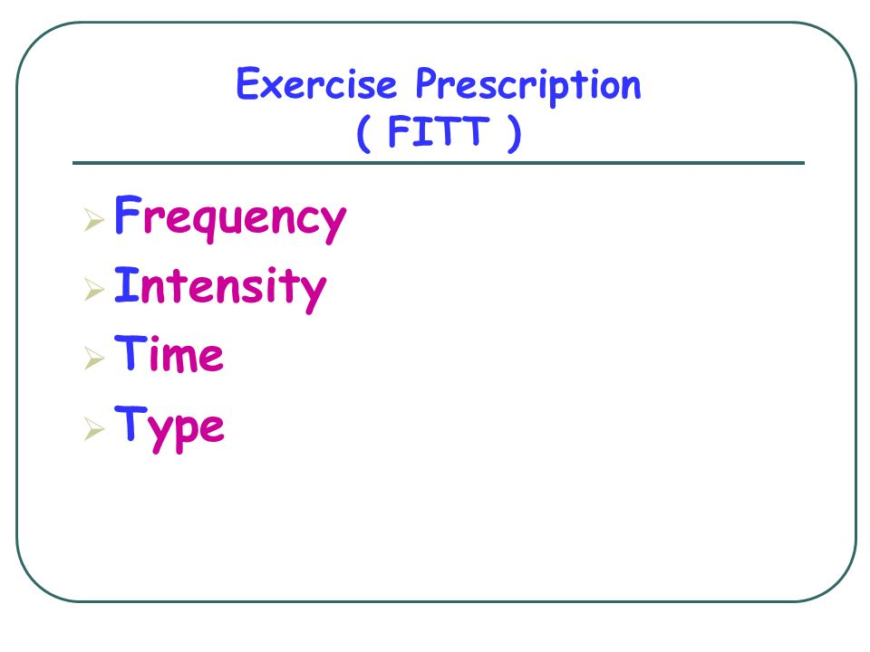 Exercise Prescription ( FITT )