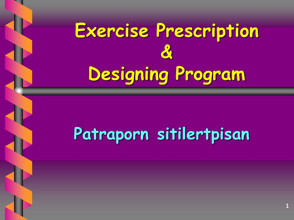 Exercise Prescription & Designing Program