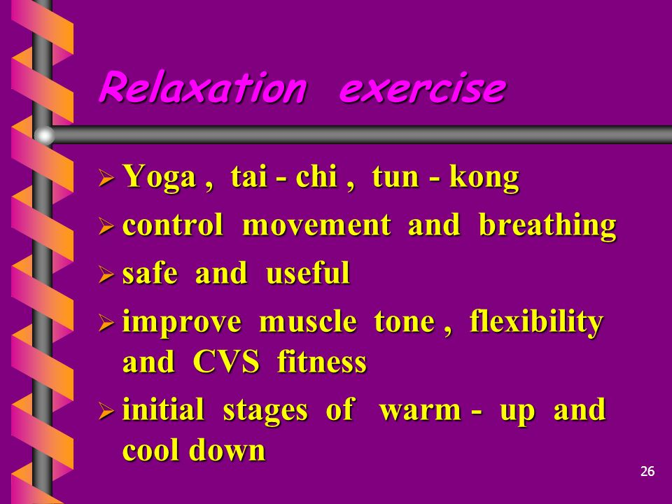 Relaxation exercise Yoga , tai - chi , tun - kong