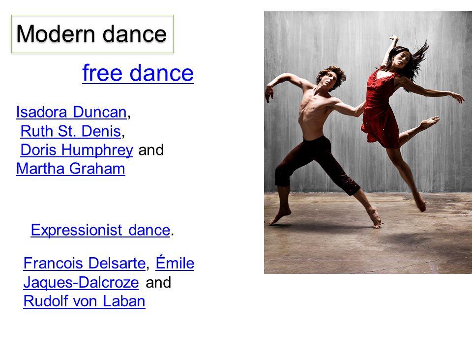 Modern dance free dance Isadora Duncan, Ruth St. Denis,