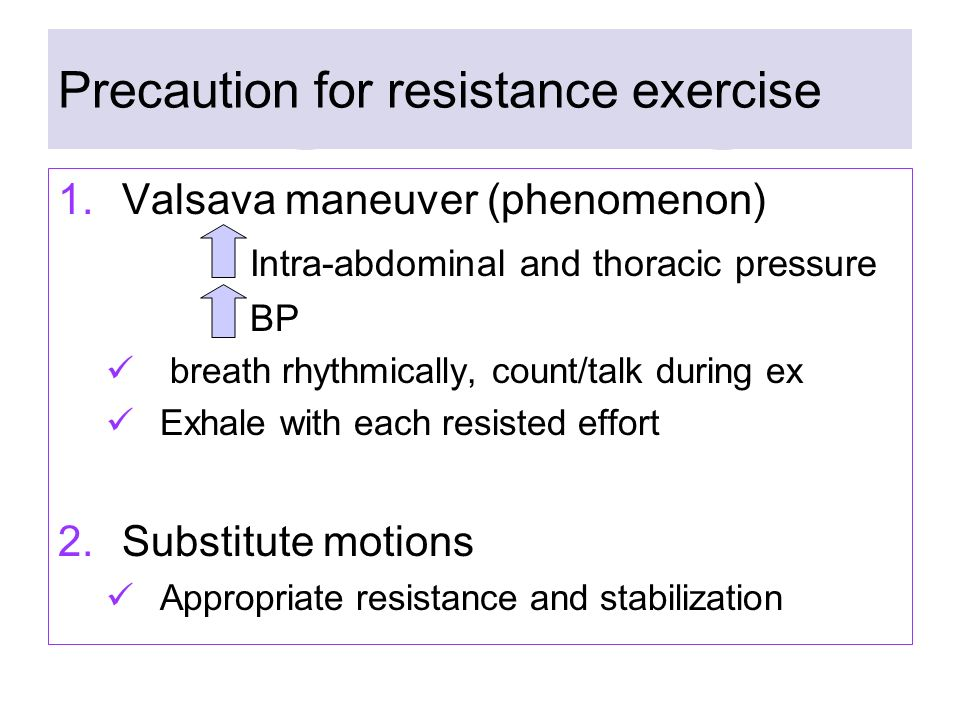 Precaution for resistance exercise