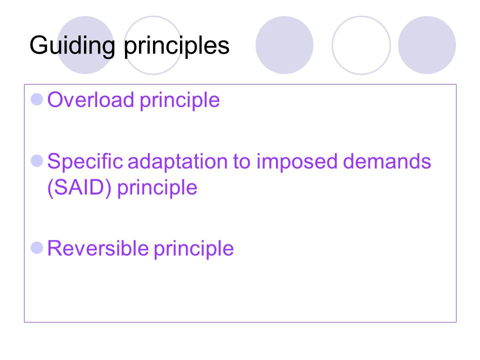 Guiding principles Overload principle