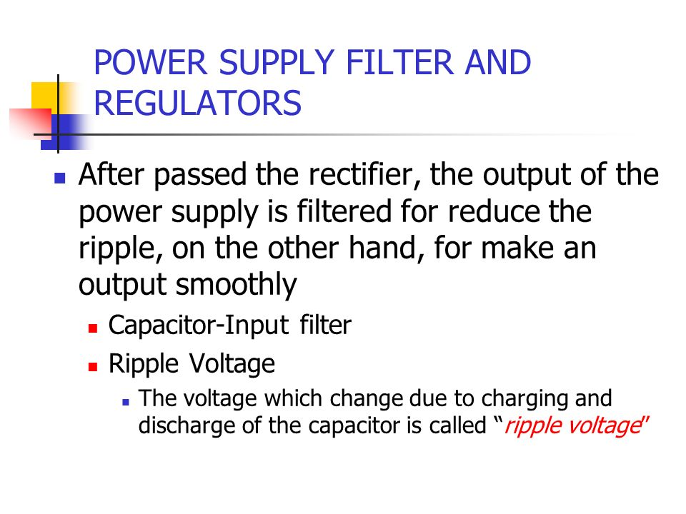 POWER SUPPLY FILTER AND REGULATORS