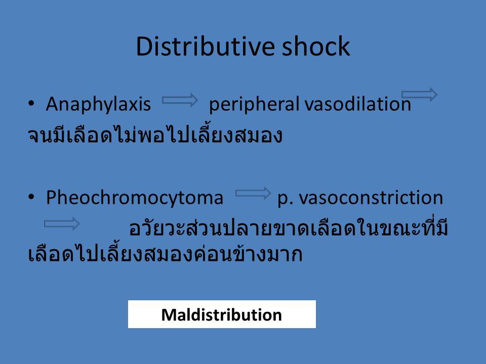 Distributive shock Anaphylaxis peripheral vasodilation