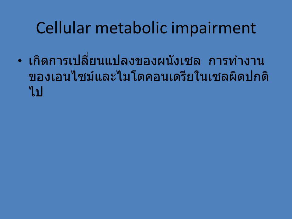 Cellular metabolic impairment