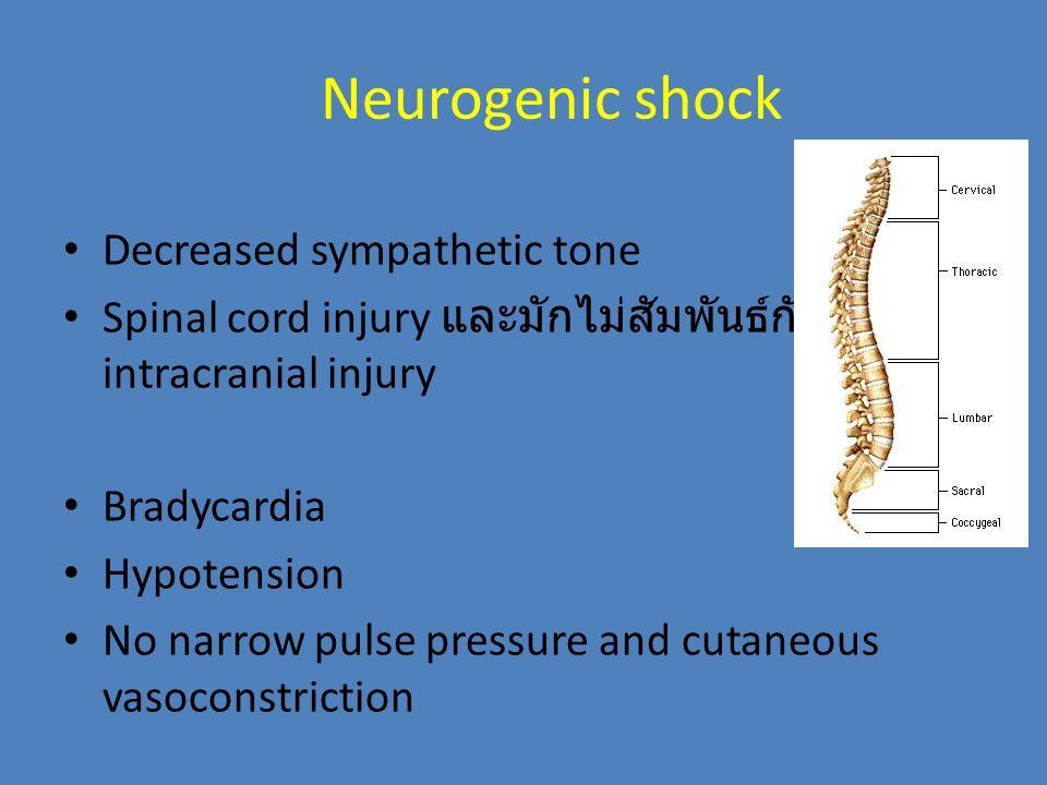 Neurogenic shock Decreased sympathetic tone