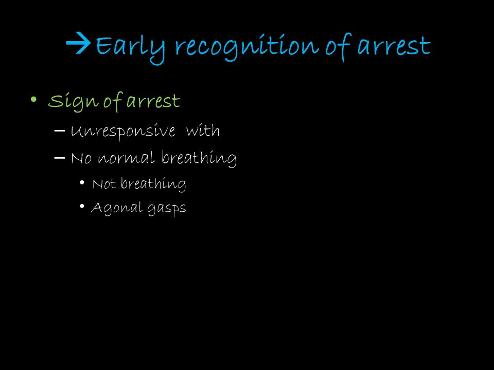 Early recognition of arrest