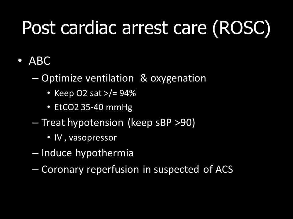 Post cardiac arrest care (ROSC)