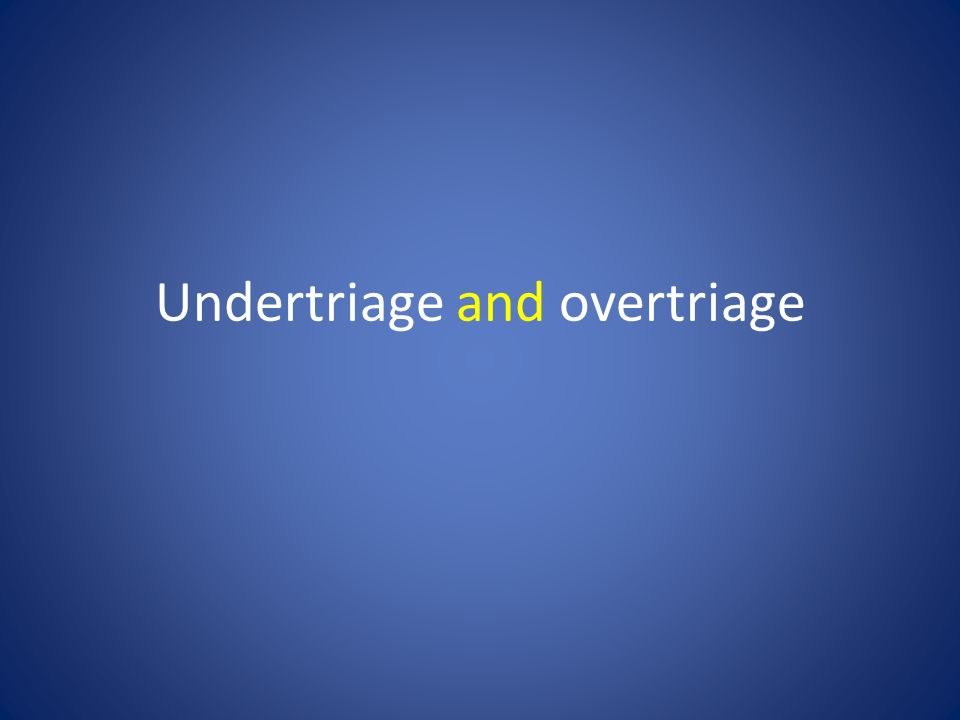 Undertriage and overtriage