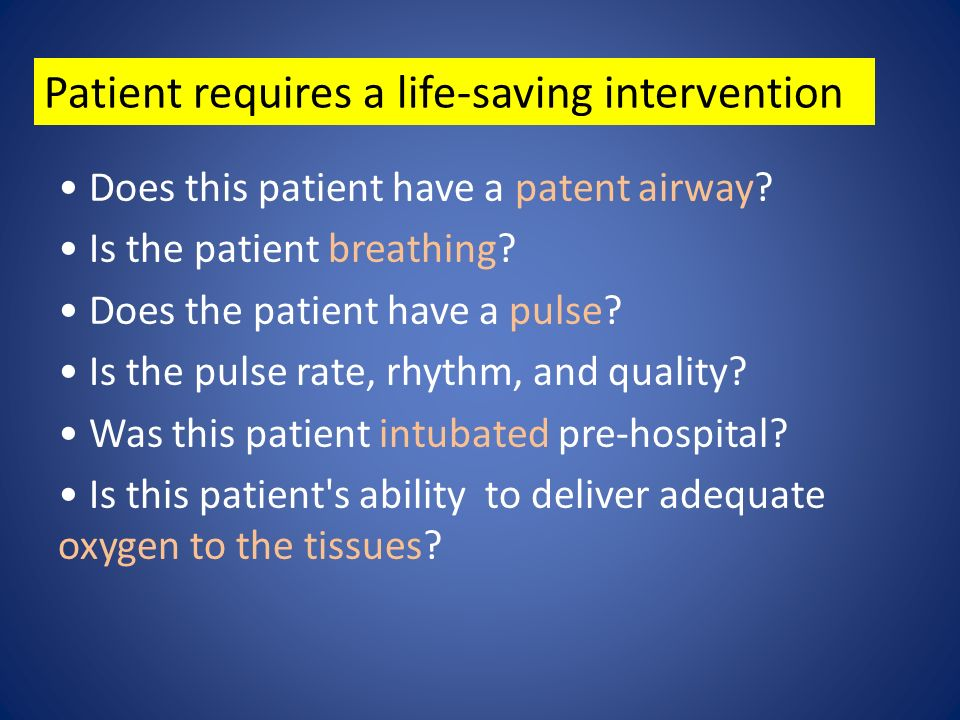 Patient requires a life-saving intervention
