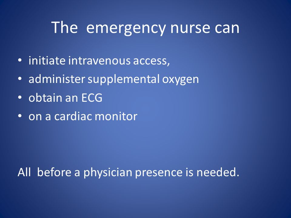 The emergency nurse can