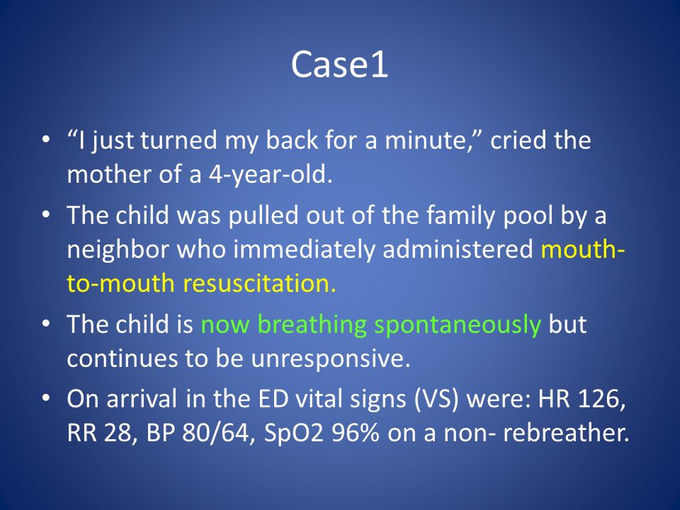 Case1 I just turned my back for a minute, cried the mother of a 4-year-old.