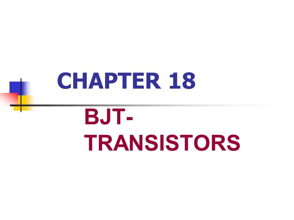 CHAPTER 18 BJT-TRANSISTORS