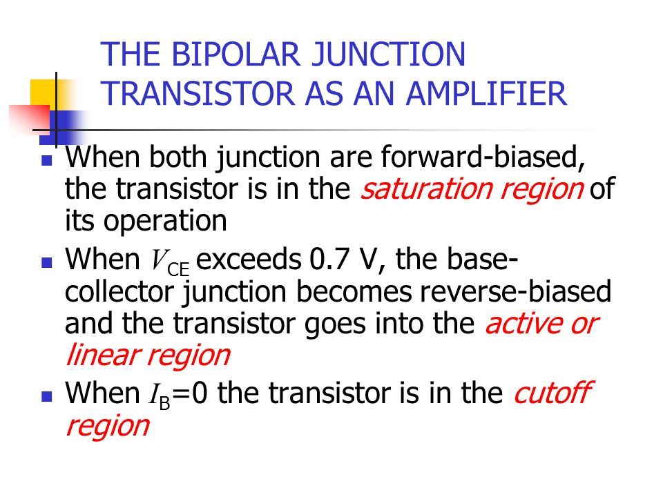 THE BIPOLAR JUNCTION TRANSISTOR AS AN AMPLIFIER