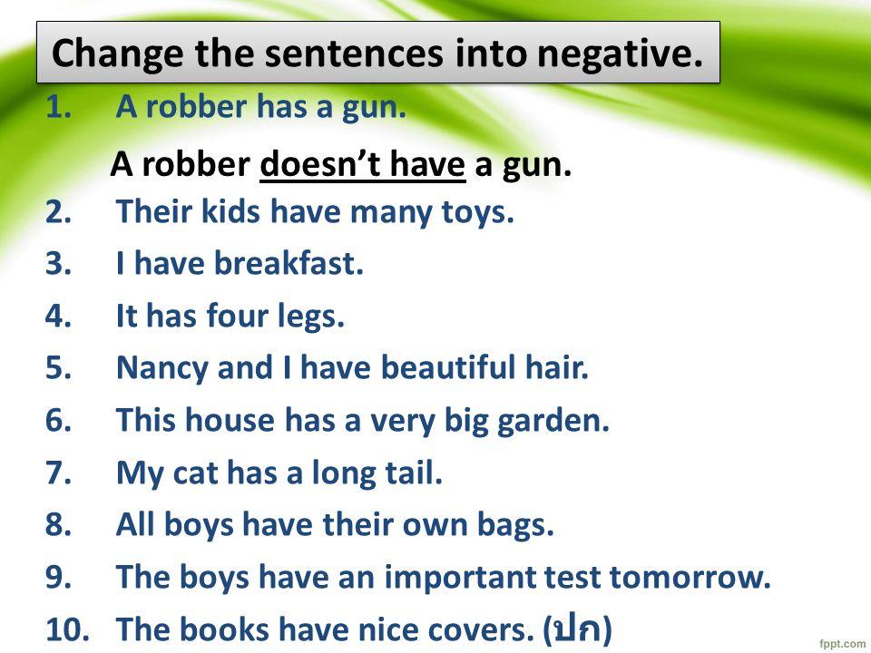 Change the sentences into negative.