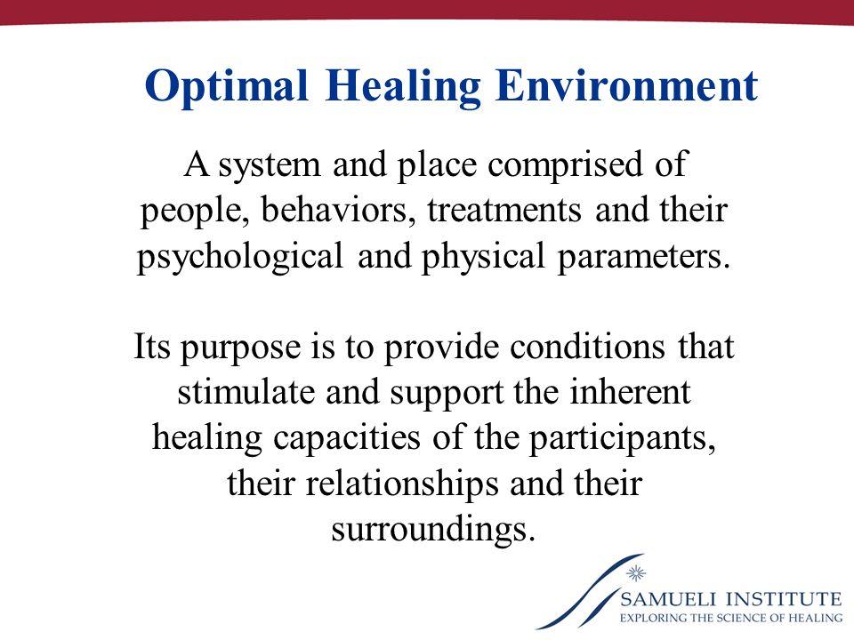 Optimal Healing Environment