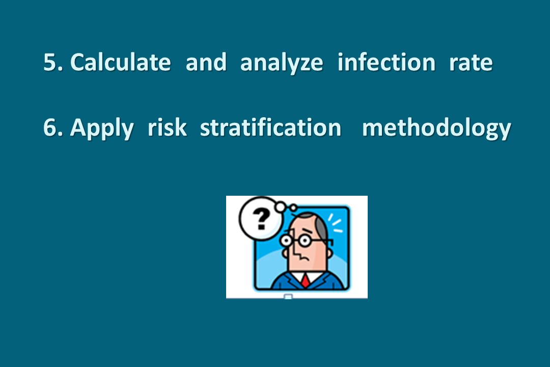 5. Calculate and analyze infection rate 6