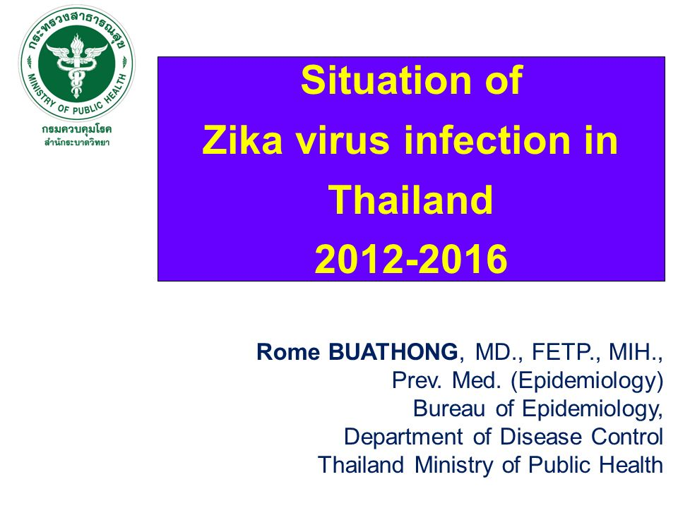 Situation of Zika virus infection in Thailand 2012-2016